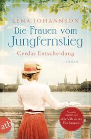 Die Frauen vom Jungfernstieg 1 - Gerdas Entscheidung