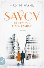 Das Savoy - Hoffnung einer Familie
