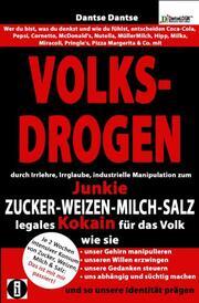 VOLKSDROGEN - durch Irrlehre, Irrglaube, industrielle Manipulation zum Junkie - ZUCKER - WEIZEN - MILCH - SALZ legales Kokain für das Volk