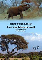 Reise durch Kenias Tier- und Menschenwelt.