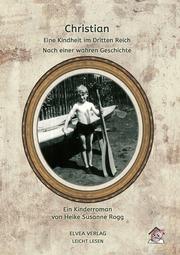 Christian - Eine Kindheit im Dritten Reich