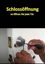Schlossöffnung - So öffnen Sie jede Tür