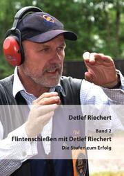 Flintenschießen mit Detlef Riechert Band 2