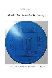 Metall - Die Kunst der Veredlung
