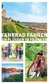 Fahrrad fahren an Flüssen in Franken (eBook)
