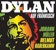 Dylan auf Fränkisch