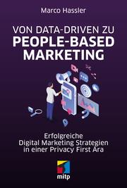 Von Data-Driven zu People-Based Marketing