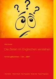 Die Zeiten im Englischen verstehen