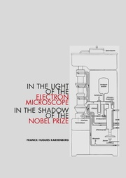 In the Light of the Electron Microscope in the Shadow of the Nobel Prize