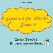 Spanisch für Kinder - Band 6