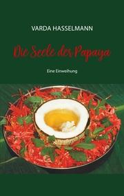 Die Seele der Papaya