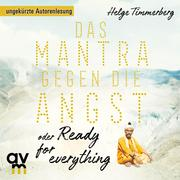 Das Mantra gegen die Angst oder Ready for everything