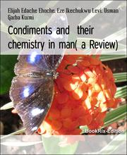 Condiments and their chemistry in man( a Review)