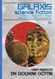 GALAXIS SCIENCE FICTION, Band 41: DIE GOLDENE GÖTTIN