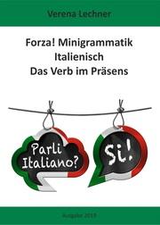 Forza! Minigrammatik Italienisch: Das Verb im Präsens