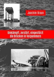 Umkämpft, zerstört, eingestürzt - die Brücken in Vorpommern