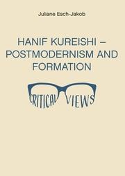 Hanif Kureishi - Postmodernism and Formation - Critical Views