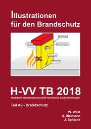 H-VV TB 2018 Hessische Verwaltungsvorschrift Technische Baubestimmungen - Teil A2 Brandschutz
