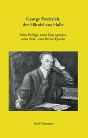 George Frederick, der Händel aus Halle - Cover