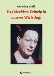 Das Mephisto-Prinzip in unserer Wirtschaft