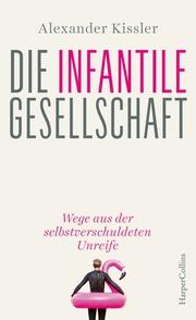 Die infantile Gesellschaft - Cover