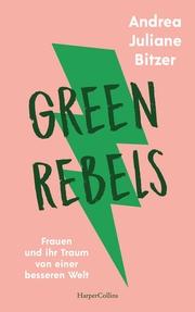 Green Rebels - Frauen und ihr Traum von einer besseren Welt - Cover