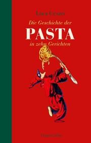 Geschichte der Pasta in zehn Gerichten