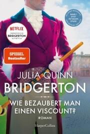 Bridgerton - Wie bezaubert man einen Viscount?