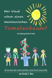 'Wer klaut schon einen mexikanischen Tomatenbaum?'