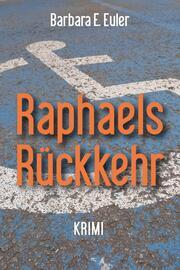 Raphaels Rückkehr