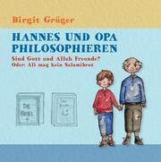 Hannes und Opa Philosophieren: Sind Gott und Allah Freunde?