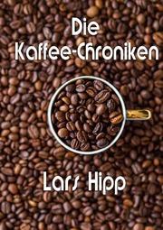 Die Kaffee-Chroniken
