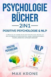 Psychologie Bücher 2in1 - Positive Psychologie & NLP