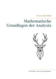 Mathematische Grundlagen der Analysis