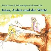 Isara, Anhia und die Wette