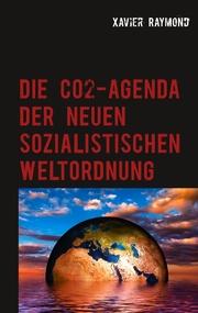 Die CO2-Agenda der neuen sozialistischen Weltordnung