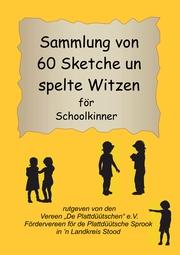 Sammlung von 60 Sketche un spelte Witzen för Schoolkinner