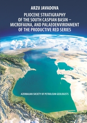 Pliocene Stratigraphy of the South Caspian Basin - Microfauna, and Palaeoenvironment of the Productive Red Series
