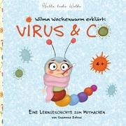 Wilma Wochenwurm erklärt: Virus & Co