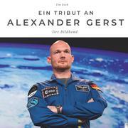 Ein Tribut an Alexander Gerst