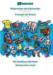 BABADADA, Nederlands met lidwoorden - Français de Suisse, het beeldwoordenboek - dictionnaire visuel