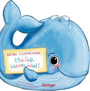 Meine Tierfreunde - Hallo, kleiner Wal!