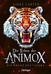 Die Erben der Animox - Die Rache des Tigers