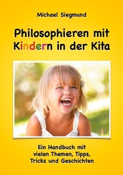 Philosophieren mit Kindern in der Kita