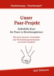 Paarberatung/Paartherapie: Unser Paar-Projekt - Selbsthilfekurs für Paare in Beziehungskrisen