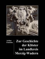 Zur Geschichte der Klöster im Landkreis Merzig-Wadern
