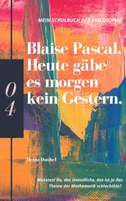 Mein Schulbuch der Philosophie BLAISE PASCAL
