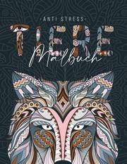 Ein Anti Stress Malbuch für Erwachsenen mit 50 Tieren Motive - Malbuch mit Mandalas zum Entspannen und Stress abbauen - Cover