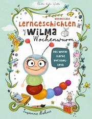 Lerngeschichten mit Wilma Wochenwurm - Das wurmstarke Vorschulbuch