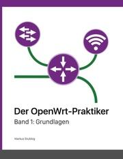 Der OpenWrt-Praktiker